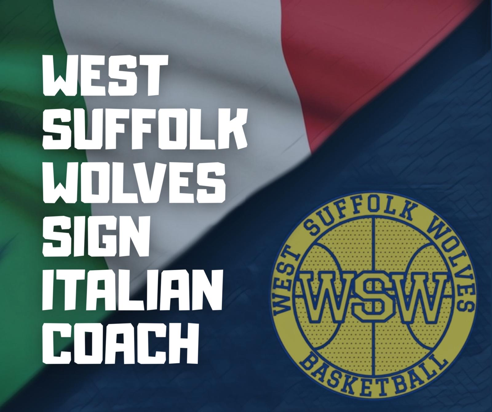 THE WEST SUFFOLK WOLVES SIGN AN ITALIAN COACH